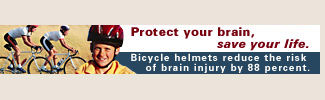 Protect your brain, save a life. Bicycle helmets reduce the rist of brain injury by 88 percent.