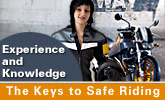 Experience and Knowledge - The Keys to Safe Motorcycle Riding