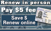 Renew in person - pay $5 fee. Save $ - renew online.