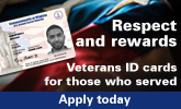 Respect and rewards - Veterans ID cards for those who served. Apply today.